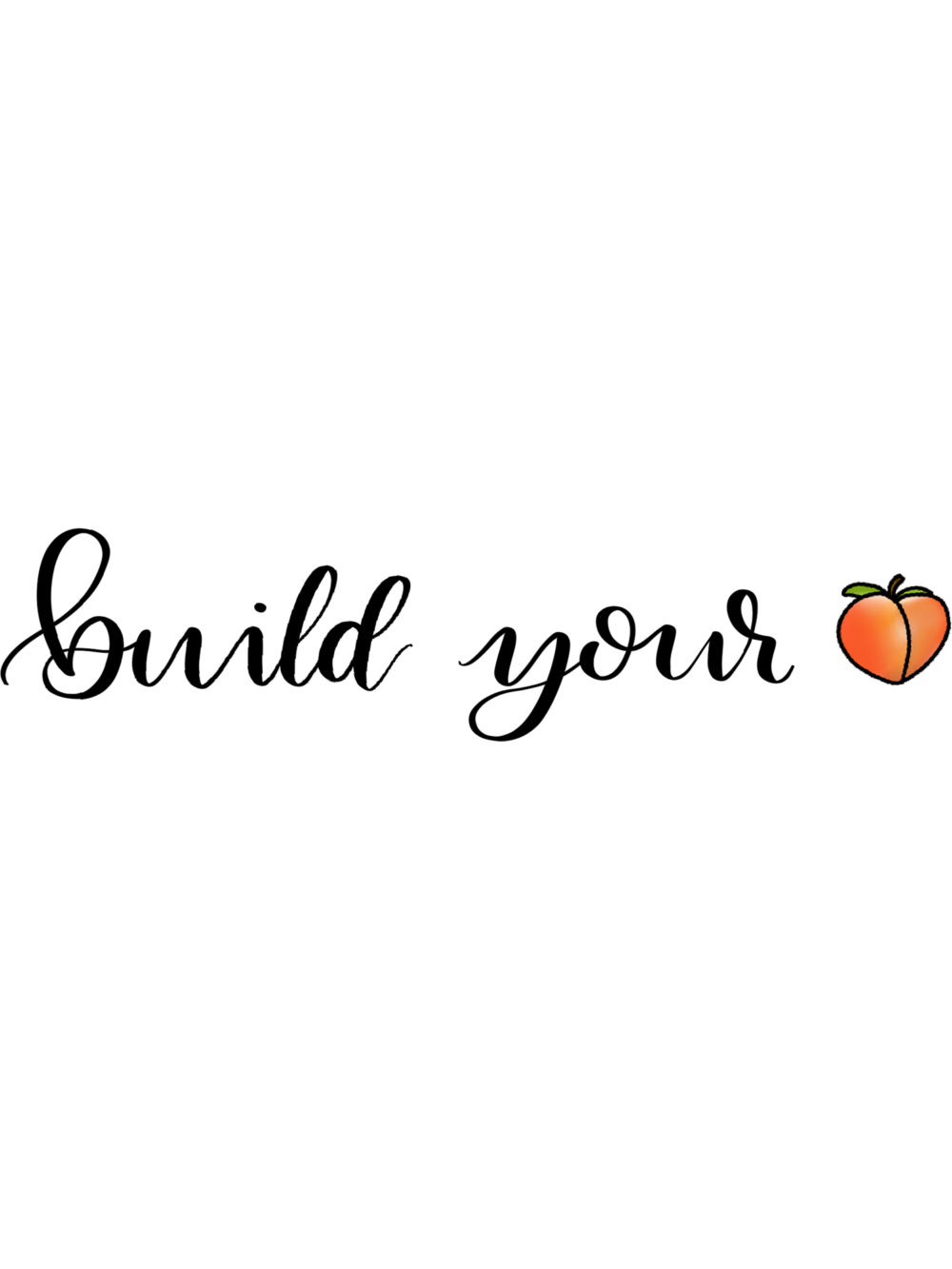 build your booty brush lettering