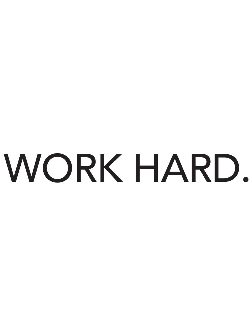 WORK HARD. brush lettering